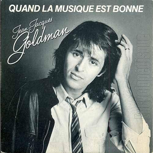 Jean-Jacques Goldmann - Quand la musique est bonne